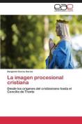 La Imagen Procesional Cristiana [Spanish]