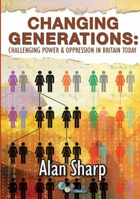 Changing Generations: Challenging Power & Oppression in Britain Today