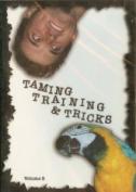 Taming Training & Tricks - Volume 2