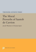 The Moral Proverbs of Santob de Carrion