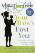 The Mommy MD Guide to Your Baby's First Year