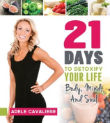 21 Days to Detoxify Your Life