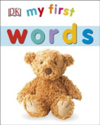 My First Words (My 1st Board Books) [Board book]