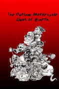 The Outlaw Motorcycle Clubs of Earth.