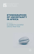 Ethnographies of Uncertainty in Africa