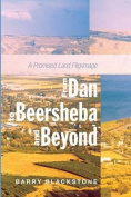 From Dan to Beersheba and Beyond