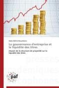 La Gouvernance D'Entreprise Et La Liquidite Des Titres  [FRE]