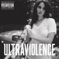 Ultraviolence [Parental Advisory]