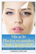 Miracle Phytoceramides Anti-Aging Pill