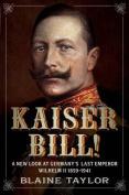 Kaiser Bill!