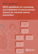 Who Guidelines for Screening and Treatment of Precancerous Lesions for Cervical Cancer Prevention