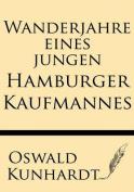 Wanderjahre Eines Jungen Hamburger Kaufmannes [GER]