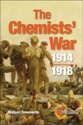 The Chemists' War: 1914-1918