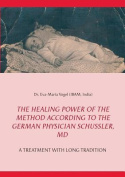 The Healing Power of the Method According to the German Physician Schussler, MD