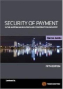 Security of Payment in the Australian Building and Construction Industry
