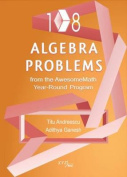 108 Algebra Problems from the Awesomemath Year-Round Program