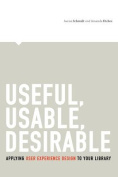 Useful, Usable, Desirable