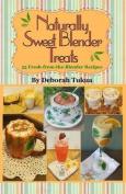 Naturally Sweet Blender Treats