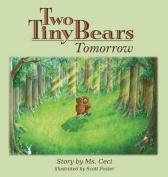 Two Tiny Bears Tomorrow