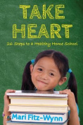 Take Heart 26 Steps to a Healthy Home School