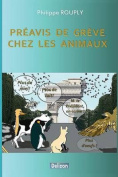Preavis de Greve Chez Les Animaux [FRE]