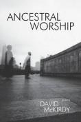 Ancestral Worship: Poems