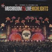 Mushroom 25 Live Highlights