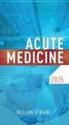 Acute Medicine 2015