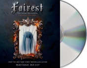 Fairest: The Lunar Chronicles [Audio]