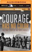 Courage Has No Color [Audio]