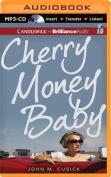 Cherry Money Baby [Audio]