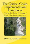 The Critical Chain Implementation Handbook