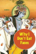 Why I Don't Eat Faces