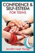 Confidence & Self-Esteem for Teens [Large Print]