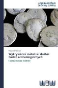 Wykrywacze Metali W S U Bie Bada Archeologicznych [POL]