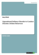Oppositional Defiance Disorder to Conduct Disorder. Defiant Behaviour