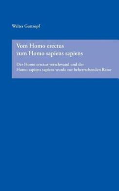 Vom Homo Erectus Zum Homo Sapiens Sapiens