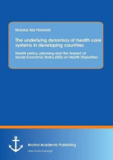 The Underlying Dynamics of Health Care Systems in Developing Countries