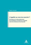L'aegalitae Au Nom Du Marchae? [FRE]