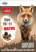 Maths Age 10-11 (Letts Wild About)