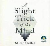 A Slight Trick of the Mind [Audio]
