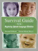 DSS Survival Guide for the Beginning Speech-Language Clinician -Second Edition