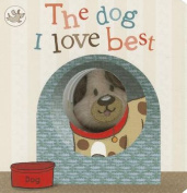 The Dog I Love Best (Little Learners) [Board book]