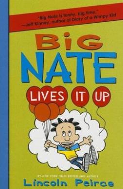 Big Nate Lives It Up (Big Nate)