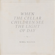 When the Cellar Children See the Light of Day [Slipcase]
