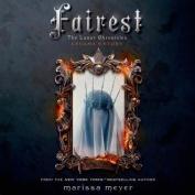 Fairest: The Lunar Chronicles [Audio]
