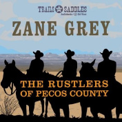 The Rustlers of Pecos County [Audio]