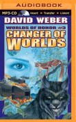 Changer of Worlds  [Audio]