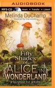 Fifty Shades of Alice in Wonderland [Audio]