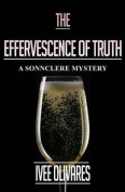 The Effervescence of Truth